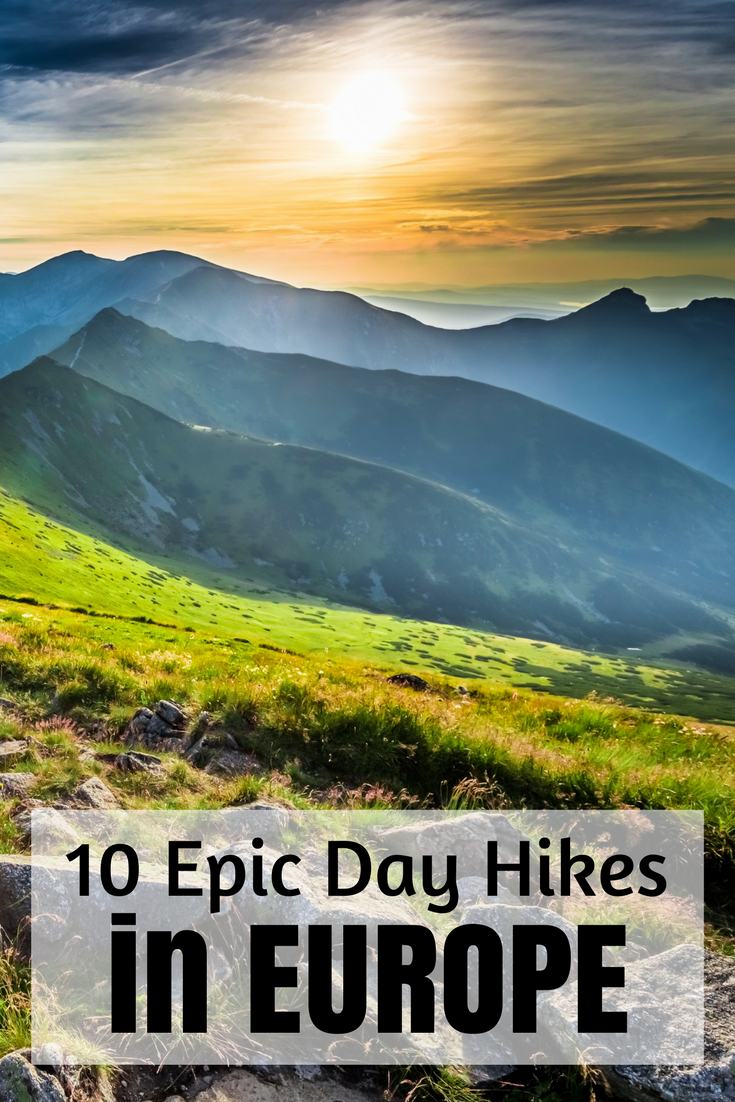 Hiking Trails In Europe: 10 Of The Best For Your Summer