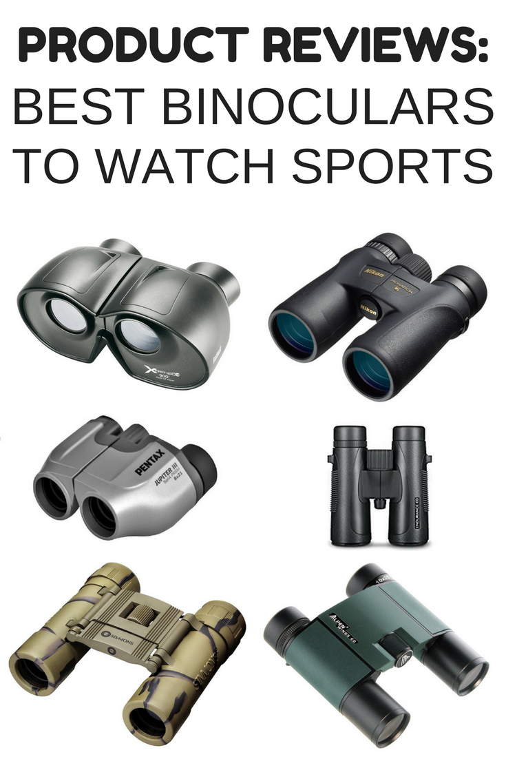 The Best Binoculars For Sporting Events In 2018