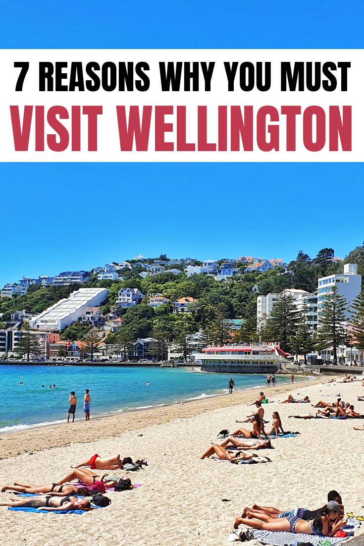 is wellington worth visit, yes and reasons to visit