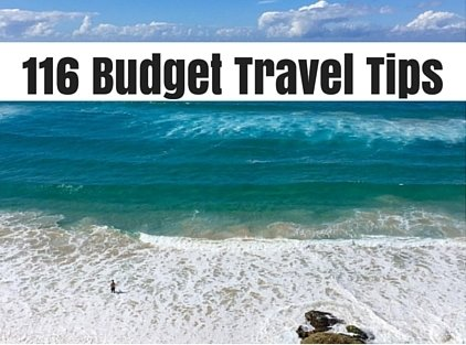 116 Budget Travel Tips - The Ultimate List Of Ways To Travel Cheaply