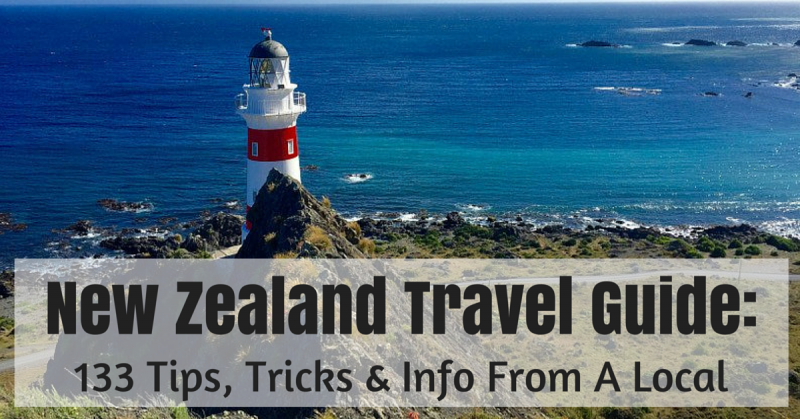 New Zealand Travel Tips: 135 Quick Tips To Know Before You Land