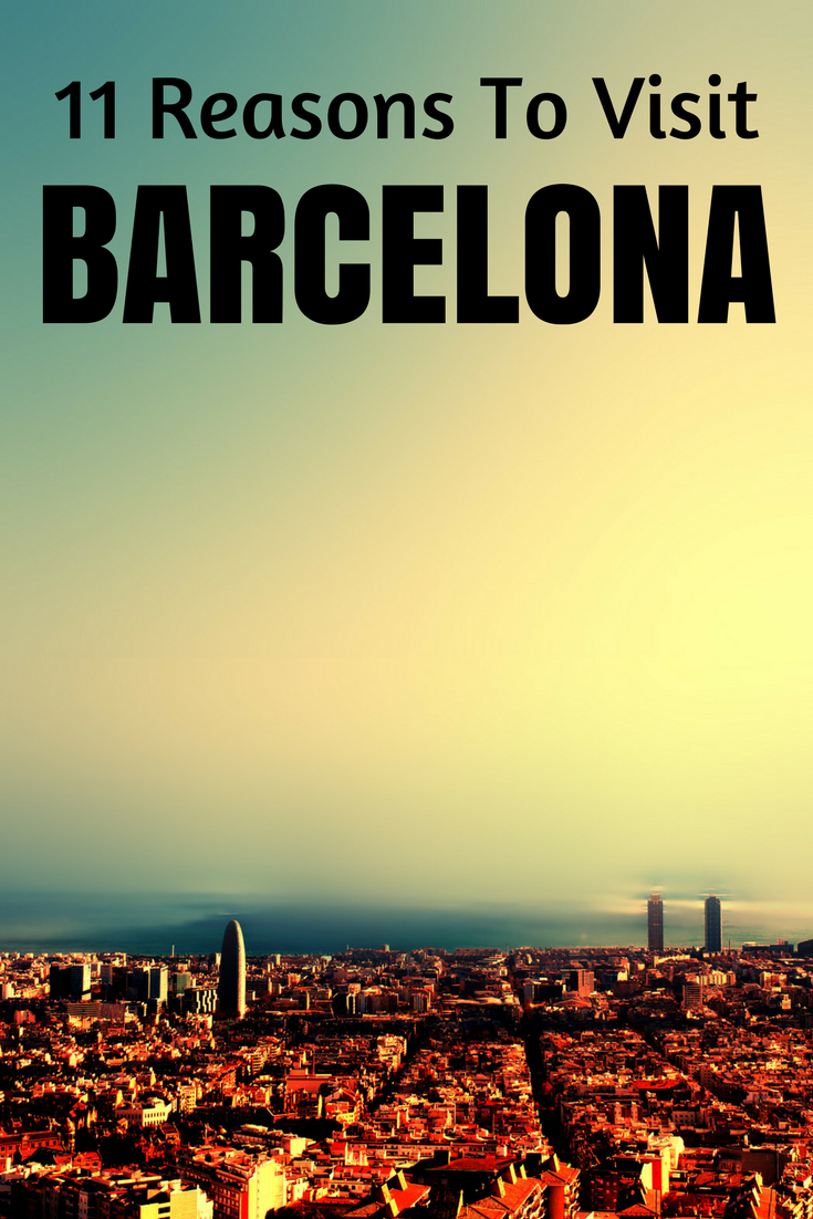 reasons to visit Barcelona